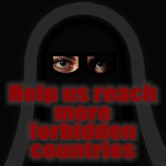 Reaching The Forbidden Countries & Prisoners - Please Help Spread The Word