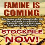 URGENT MESSAGE - STOCKPILE NOW - FAMINE COMING VERY SOON